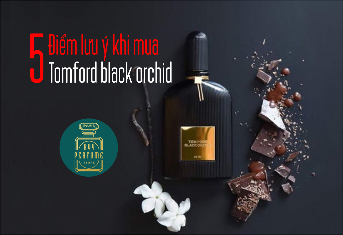 cach phan biet nuoc hoa tomford black orchid